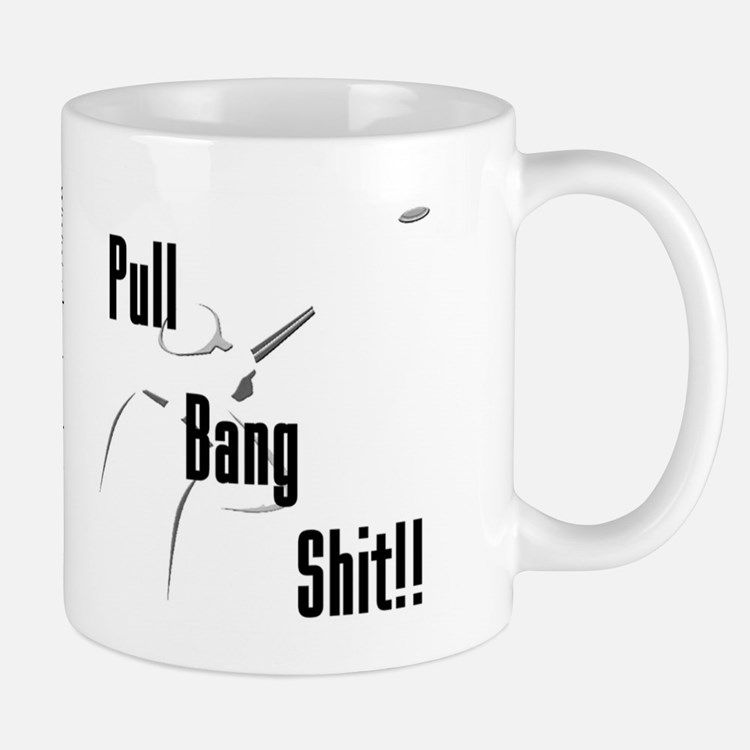 "ShortPockets ""Pull, Bang, Shit!!"" Mug"