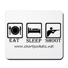 "ShortPockets ""Eat, Sleep, Shoot"" Mousepad"