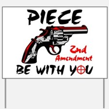 """Piece Be With You!"" Yard Sign"