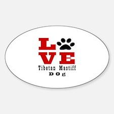 Love Tibetan Mastiff Dog Designs Sticker (Oval)
