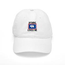 Wyoming Loves Me Baseball Cap