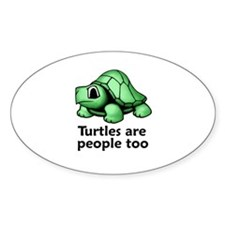 Turtles Are People Too Oval Decal