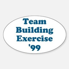 Team Building Exercise '99 Oval Decal