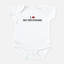I Love MY TITI PIGGIE Infant Bodysuit