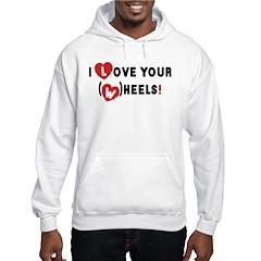 I love your (w)heels! Hoodie