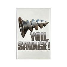 Screw You Savage! Rectangle Magnet