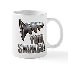 Screw You Savage! Mug