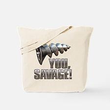 Screw You Savage! Tote Bag