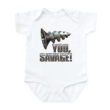 Screw You Savage! Infant Bodysuit