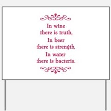 In wine there is truth.... Yard Sign