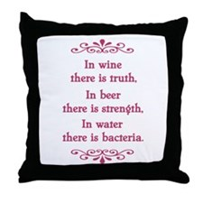 In wine there is truth.... Throw Pillow