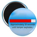 30 SECONDS UNTIL TEMPER EXPLODES... Magnet