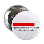 30 SECONDS UNTIL TEMPER EXPLODES... 2.25