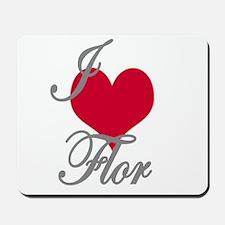 I love (heart) Flor Mousepad