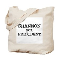 Shannon for President Tote Bag