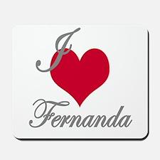 I love (heart) Fernanda Mousepad