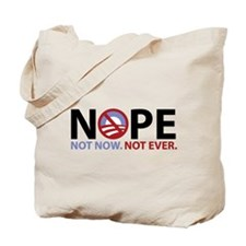 NOPE not now. not ever. anti Tote Bag