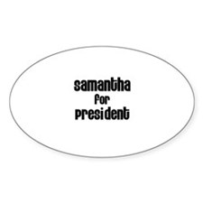 Samantha for President Oval Decal