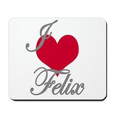 I love (heart) Felix Mousepad