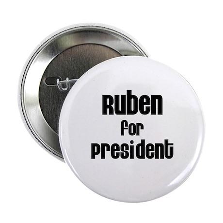 Ruben for President Button