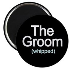 Whipped Groom Magnet