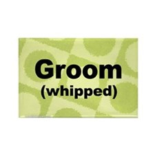 Whipped Groom Rectangle Magnet