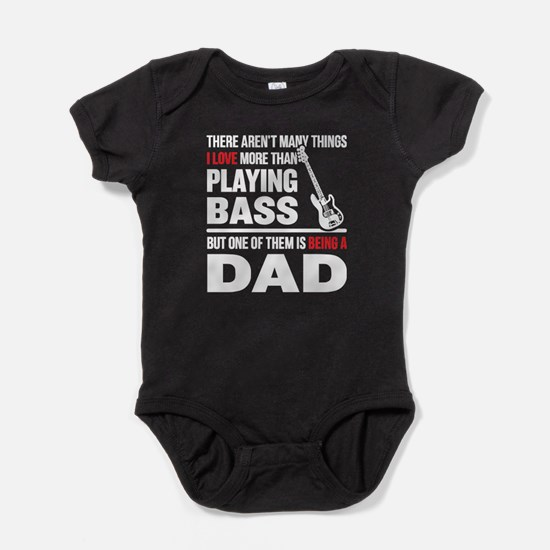 Being A Dad T Shirt Body Suit