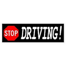 Stop Driving! Bumper Bumper Sticker