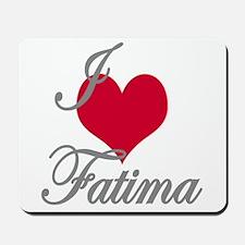 I love (heart) Fatima Mousepad
