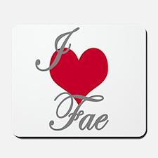 I love (heart) Fae Mousepad