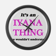 It's an Iyana thing, you woul Large Wall Clock