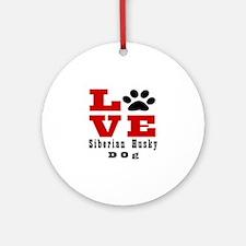 Love Siberian Husky Dog Designs Round Ornament