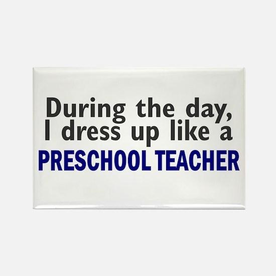 Dress Up Like A Preschool Teacher Rectangle Magnet