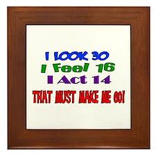 I Look 30, That Must Make Me 60! Framed Tile