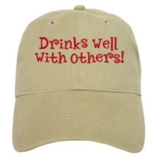 Drinks Well With Others - Baseball Cap