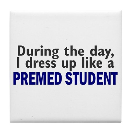 Dress Up Like A PreMed Student Tile Coaster