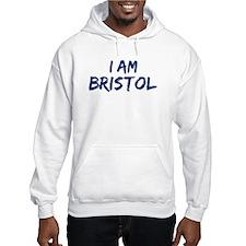 I am Bristol Hoodie