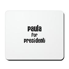 Paula for President Mousepad