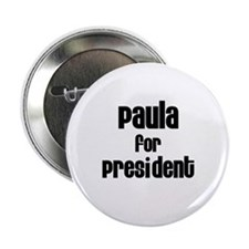 Paula for President Button