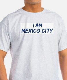 I am Mexico City T-Shirt