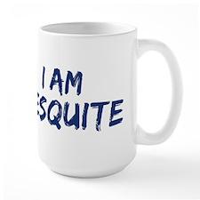 I am Mesquite Mug