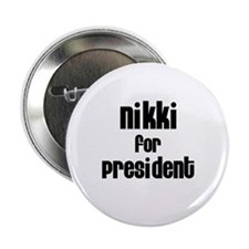 """Nikki for President 2.25"""" Button (10 pack)"""