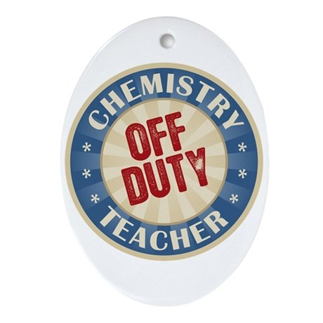 Off Duty Chemistry Teacher Oval Ornament