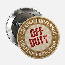 """Off Duty College Professor 2.25"""" Button"""