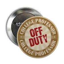 "Off Duty College Professor 2.25"" Button (100 pack)"