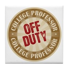 Off Duty College Professor Tile Coaster