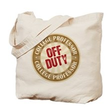 Off Duty College Professor Tote Bag