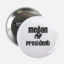 Megan for President Button