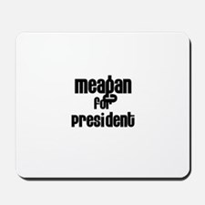 Meagan for President Mousepad
