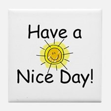 Have a Nice Day Tile Coaster